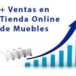 Aumentar Ventas Tienda Online de Muebles
